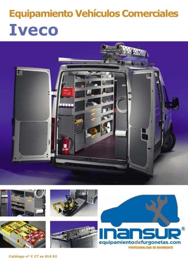 Catálogo n° C CT es S16 02 Equipamiento Vehículos Comerciales Iveco PROFESIONALIDAD EN MOVIMIENTO