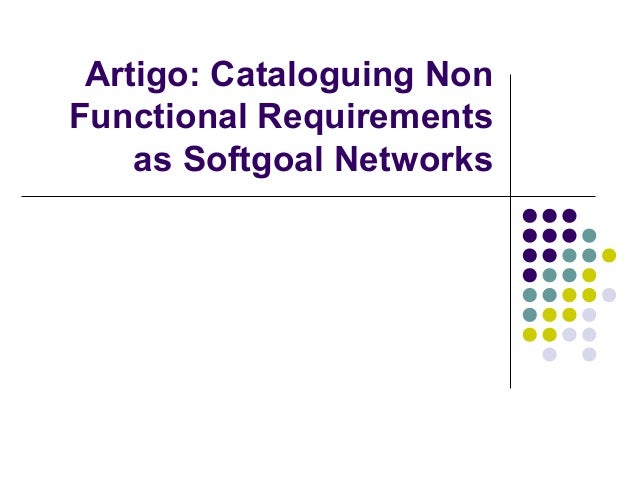 Artigo: Cataloguing Non Functional Requirements as Softgoal Networks