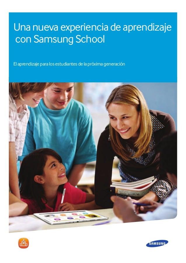 Unanuevaexperienciadeaprendizaje con Samsung School Elaprendizajeparalosestudiantesdelapróximageneración