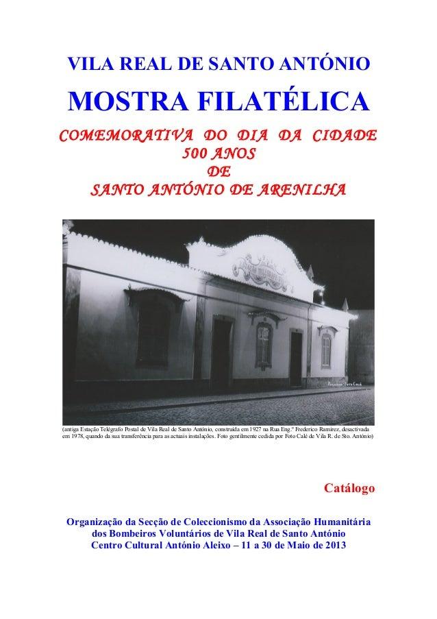 VILA REAL DE SANTO ANTÓNIOMOSTRA FILATÉLICACOMEMORATIVA DO DIA DA CIDADE500 ANOSDESANTO ANTÓNIO DE ARENILHA(antiga Estação...