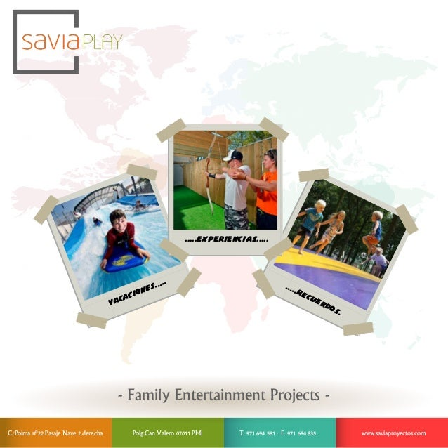 VAcaciones.....  .....Recuerdos.  www.saviaproyectos.com  .....experiencias.....  - Family Entertainment Projects -  C/Poi...