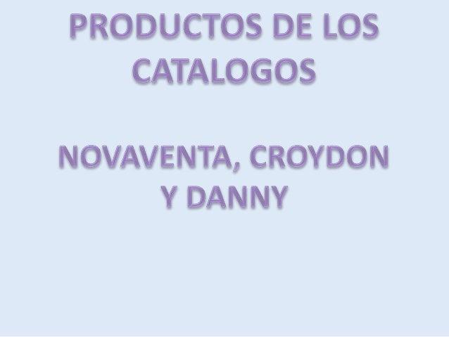 PRODUCT OS DE LOS CATALOGOS  NOVAVENTA,  CROYDON Y DANNY