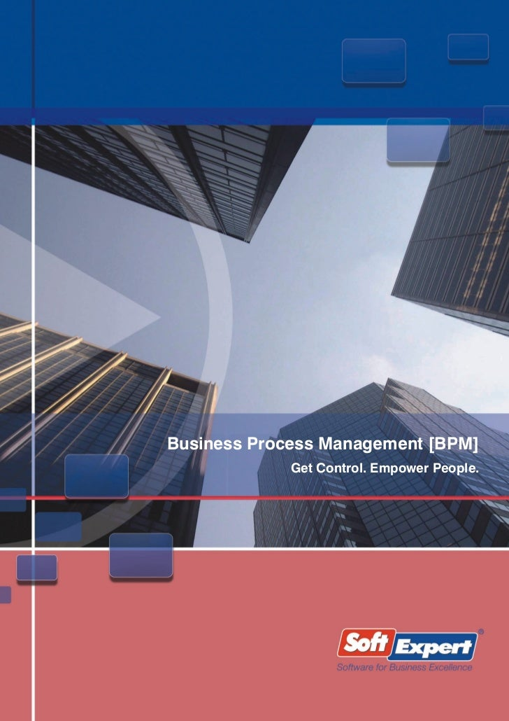 Business Process Management [BPM]             Get Control. Empower People.