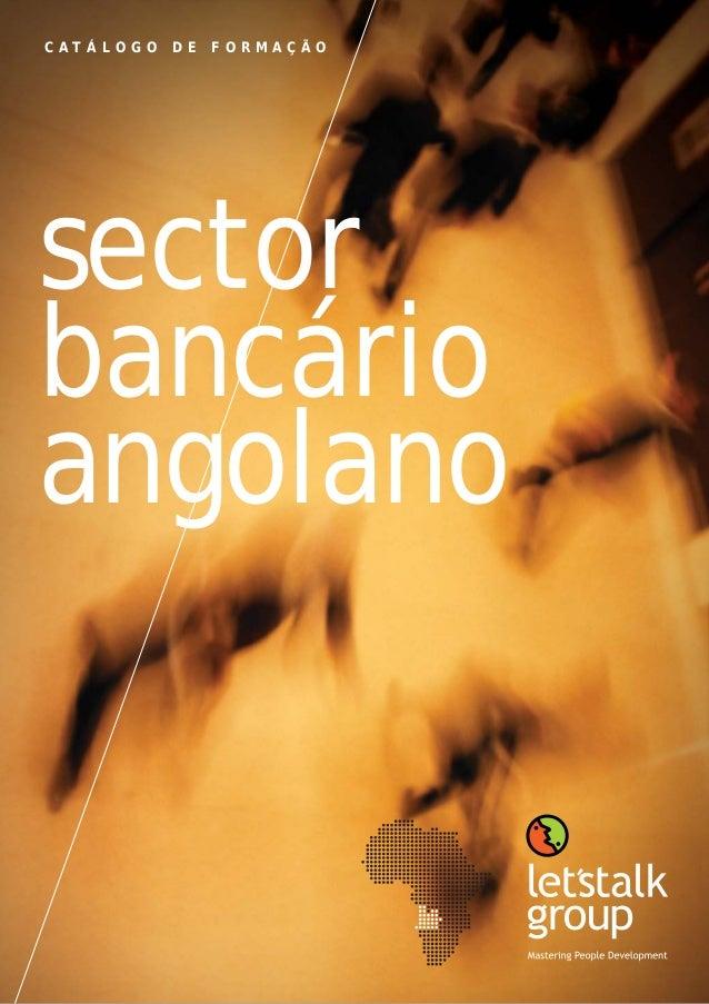1Para mais informações contacte: info@letstalkgroup.com ou telef. +351 21 795 74 68 /+244 93 463 04 11 sector bancário ang...