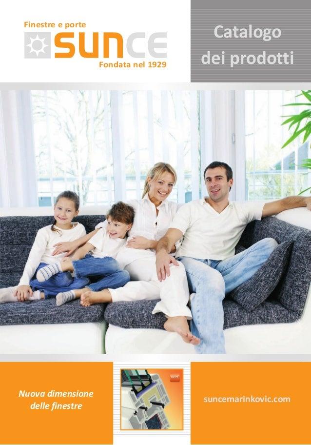 Fondata nel 1929 Finestre e porte Catalogo dei prodotti suncemarinkovic.com Nuova dimensione delle finestre