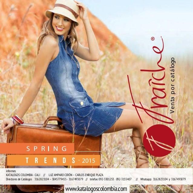 026c42b8fa Nuevo Catálogo de Fraiche Marzo. Ventaporcatálogo S P R I N G T R E N D S ·  2015 informes  KATALOGOS COLOMBIA - CALI    LUZ AMPARO CERÓN ...