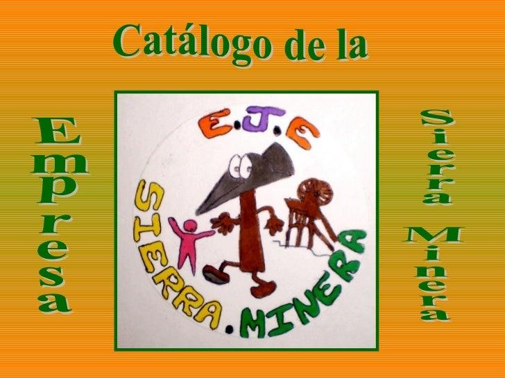 Catálogo de la Empresa Sierra Minera