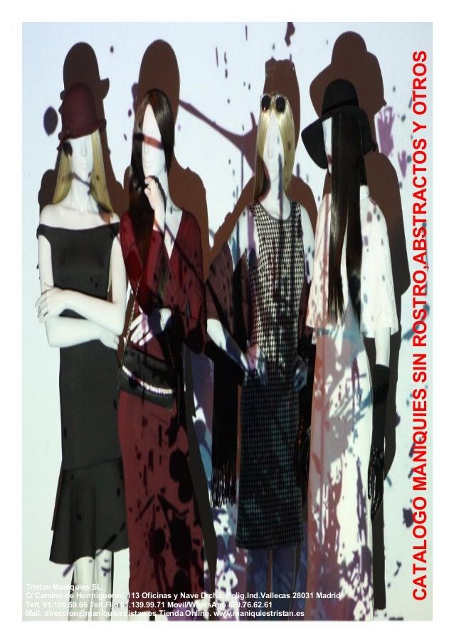 CATALOGOMANIQUIESSINROSTRO,ABSTRACTOSYOTROS Tristan Maniquies SL C/ Camino de Hormigueras, 113 Oficinas y Nave Drcha. Poli...