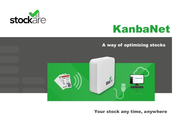 KanbaNet Your stock any time, anywhere A way of optimizing stocks