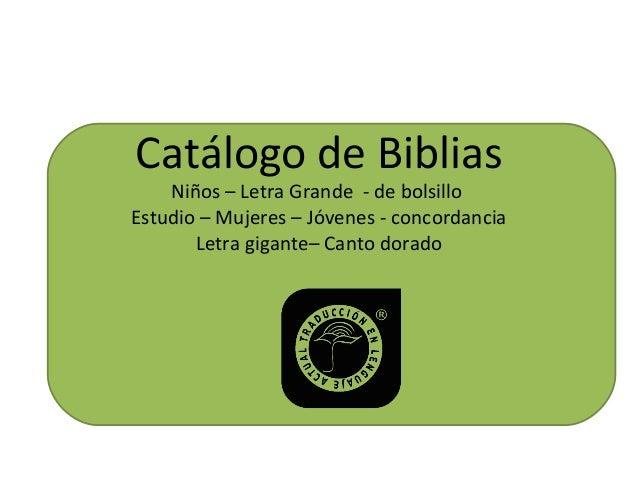 Catálogo de Biblias Niños – Letra Grande - de bolsillo Estudio – Mujeres – Jóvenes - concordancia Letra gigante– Canto dor...