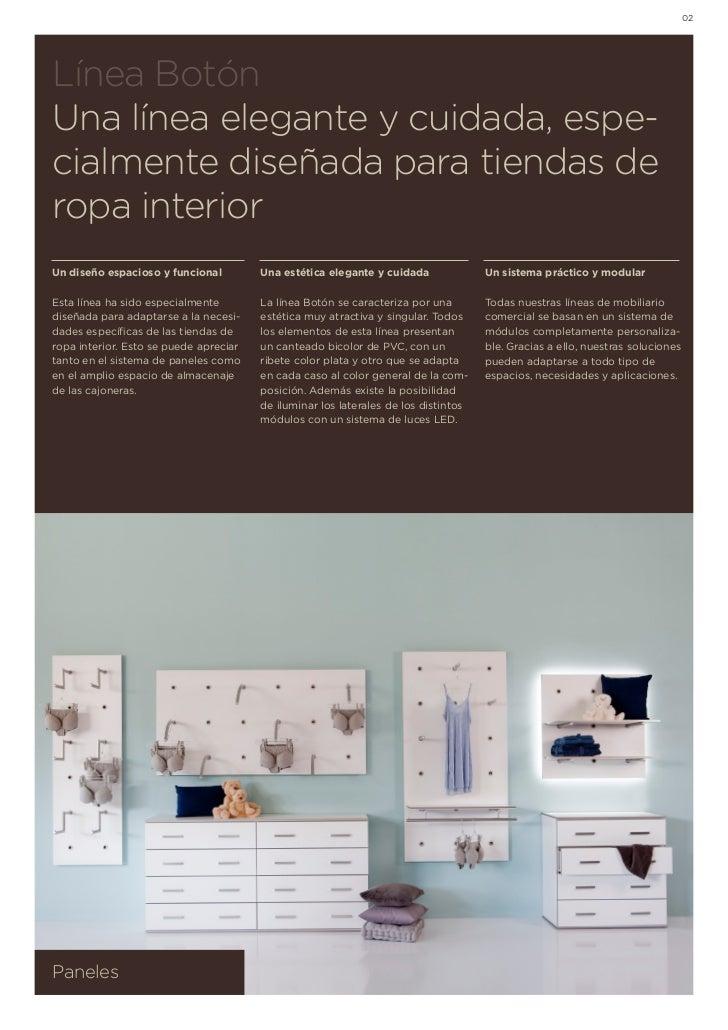 02Línea BotónUna línea elegante y cuidada, espe-cialmente diseñada para tiendas deropa interiorUn diseño espacioso y funci...