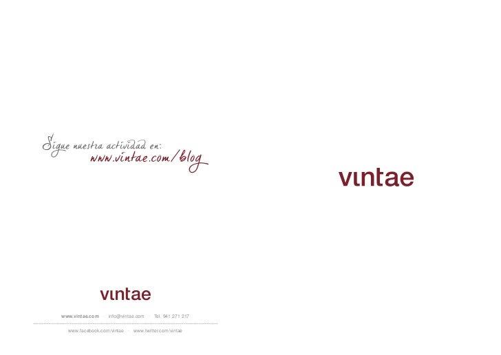 www.vintae.com · info@vintae.com · Tel. 941 271 217  www.facebook.com/vintae · www.twitter.com/vintae