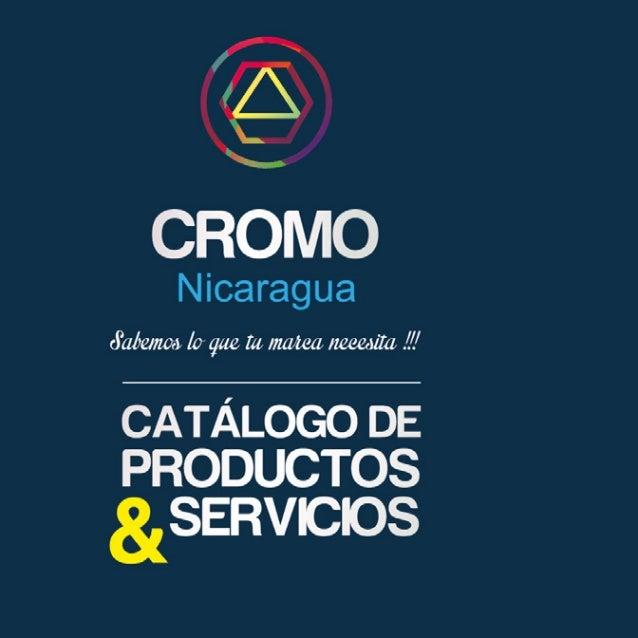 C9'  CROMO  Nicaragua  cYalve/ Izax lo que la' ¡mula ¡zeeeaüa 1'. '  CATÁLOGO DE PRODUCTOS &SERVICIOS
