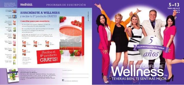 www.oriflame.es PROGRAMA DE SUSCRIPCIÓN 3 sencillos pasos para suscribirte: ¡SUSCRÍBETE A WELLNESS y recibe tu 5º producto ...