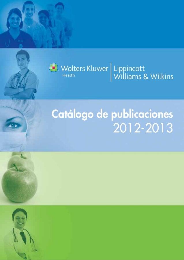Catálogo de publicaciones                                        2012-2013Catálogo de publicaciones2012-2013www.lww.com
