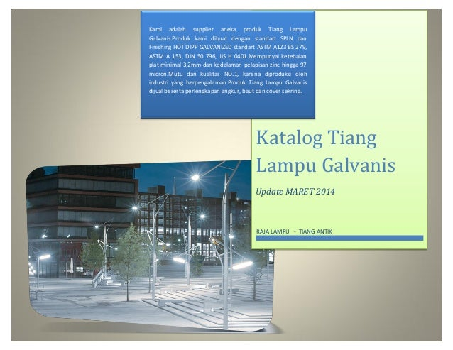 Kami adalah supplier aneka produk Tiang Lampu http://rajalampu.wordpress.com Galvanis.Produk kami dibuat dengan standart S...