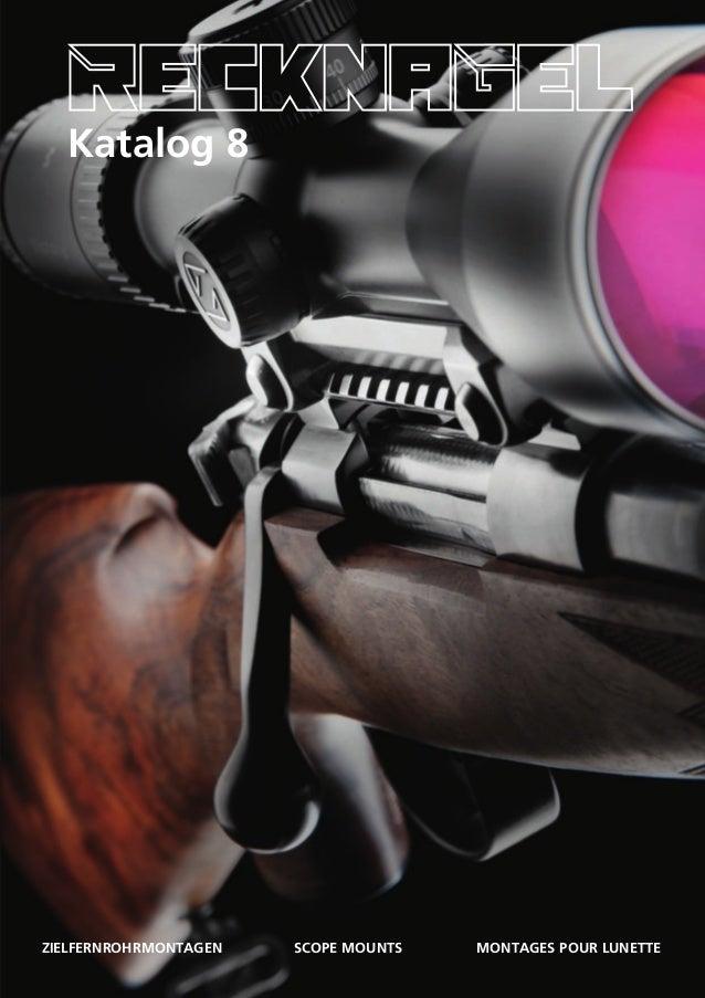 ZIELFERNROHRMONTAGEN Scope Mounts Montages pour lunette KATALOG8 Katalog 8 Landwehr 4 Tel.: +49 (0) 97 21 / 8 43 66 D-9749...