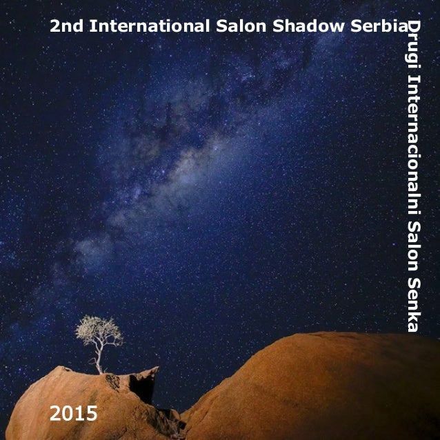 1 2nd International Salon Shadow Serbia DrugiInternacionalniSalonSenka 2015