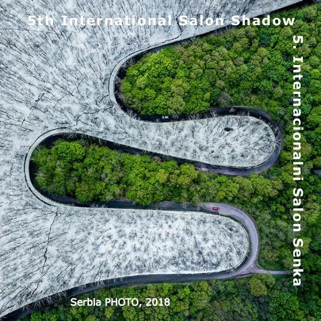 5th International Salon Shadow 5.InternacionalniSalonSenka Serbia PHOTO, 2018