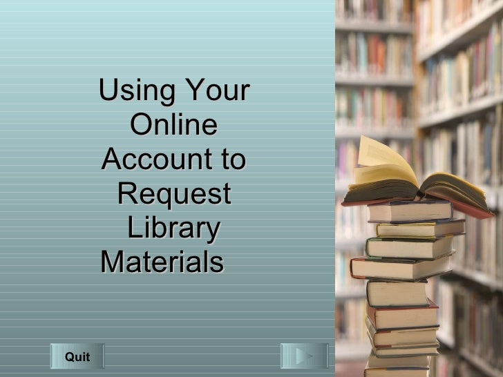 Using Your Online Account to Request Library Materials   Quit