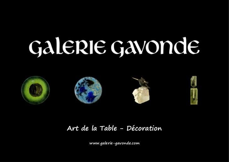 Art de la Table - Décoration      www.galerie-gavonde.com