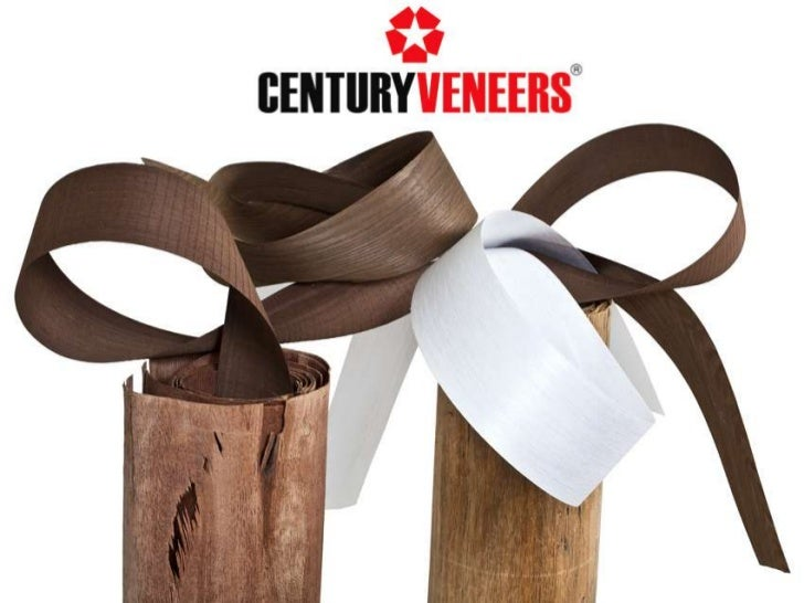 Century has 25 yearsof experience& procures highestquality veneers from exotic & sustainablemanaged forestsCentury has acc...