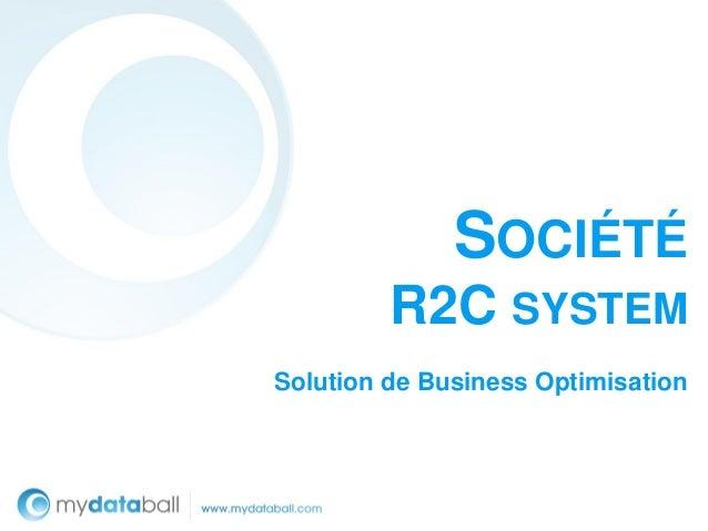 SOCIÉTÉ         R2C SYSTEMSolution de Business Optimisation