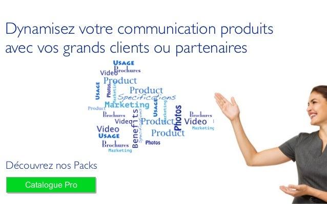 Découvrez nos Packs Catalogue Pro Dynamisez votre communication produits  avec vos grands clients ou partenaires