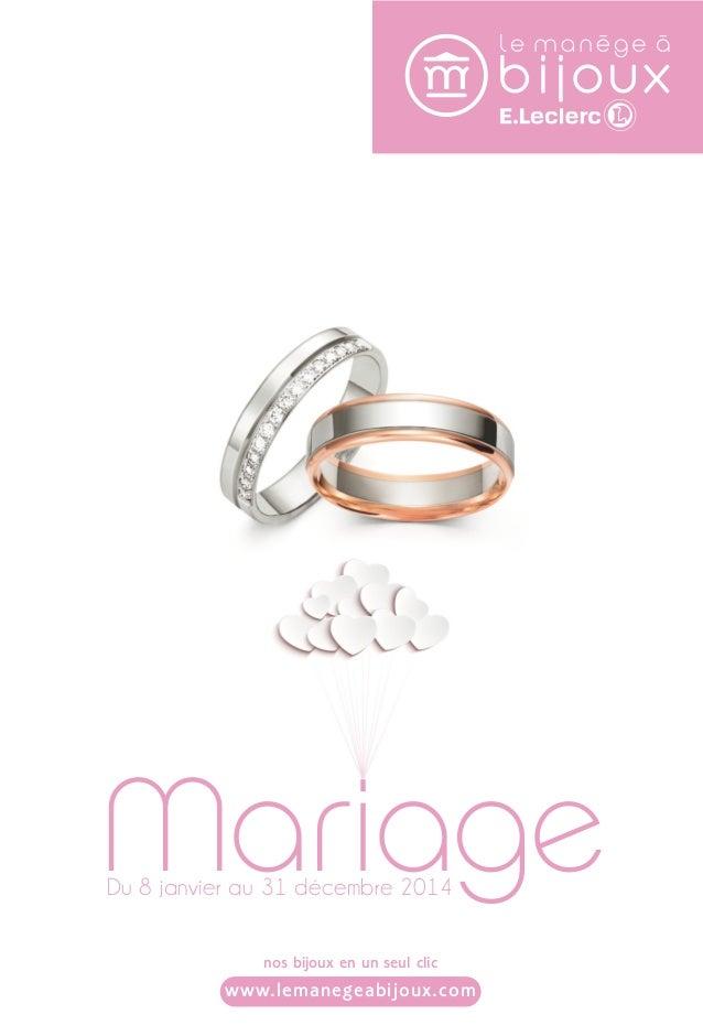 Mariage  Du 8 janvier au 31 décembre 2014  nos bijoux en un seul clic  www.lemanegeabijoux.com