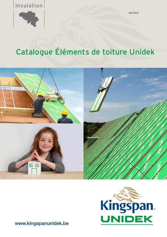 InsulationInsulation Catalogue Éléments de toiture Unidek Avril 2018 www.kingspanunidek.be
