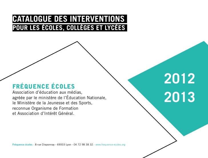 Catalogue des interventionspour les écoles, collèges et LycéesFréquence écoles                                            ...