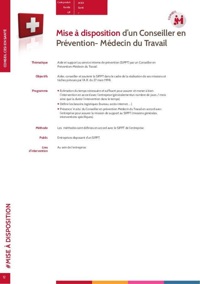 12 CONSEILCESIENSANTÉ 12 CON SEIL Code produit A1301 Famille Santé UP Mise à disposition d'un Conseiller en Prévention- Mé...