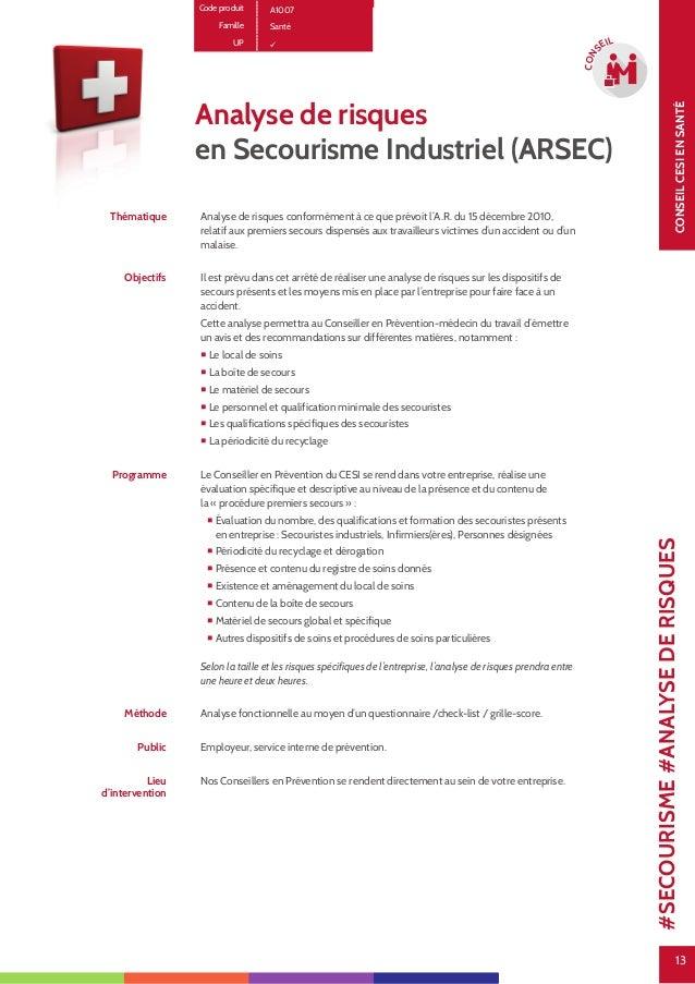 13 CONSEILCESIENSANTÉ 13 CON SEIL Code produit A1007 Famille Santé UP Analyse de risques en Secourisme Industriel (ARSEC) ...