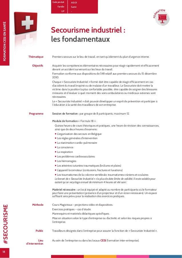 14 FORMATIONCESIENSANTÉ 14 FOR M ATION Code produit A1001 Famille Santé UP - Secourisme industriel : les fondamentaux Thém...