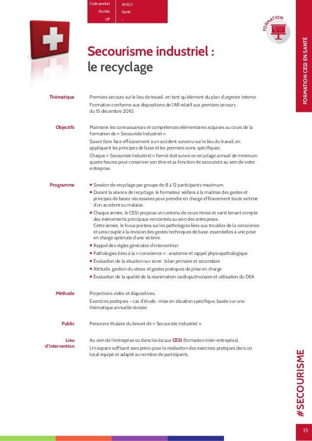 15 FORMATIONCESIENSANTÉ 15 FOR M ATION Secourisme industriel : le recyclage Thématique Premiers secours sur le lieu de tra...