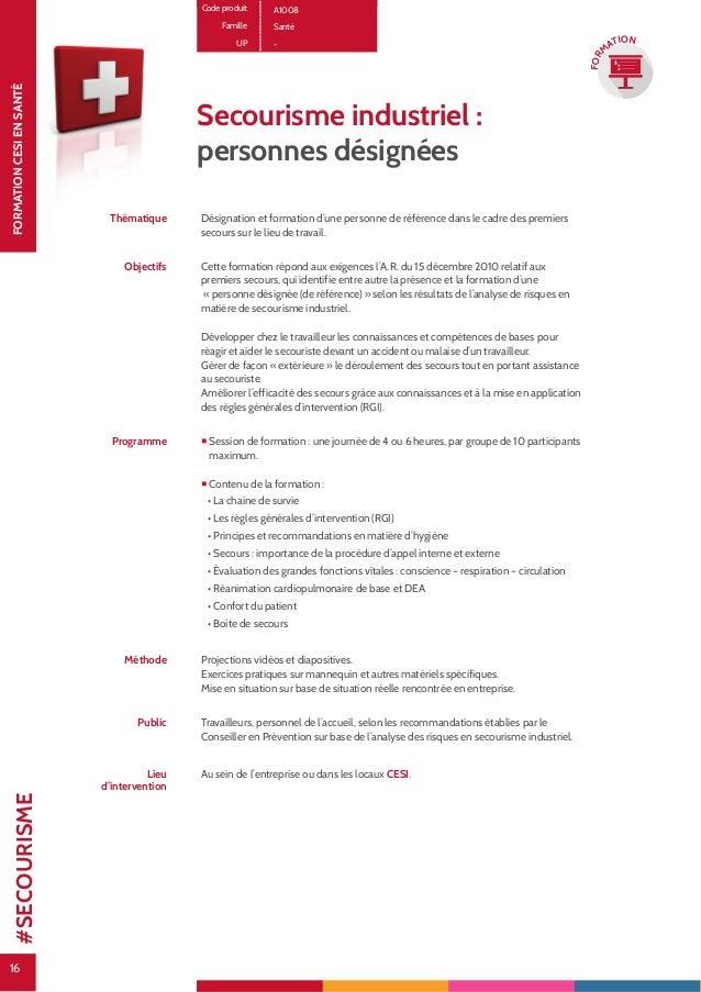 16 FORMATIONCESIENSANTÉ 16 FOR M ATION Code produit A1008 Famille Santé UP - Secourisme industriel : personnes désignées T...