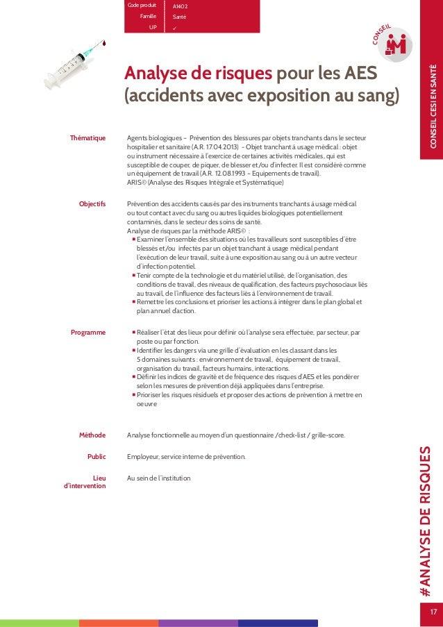 17 CONSEILCESIENSANTÉ 17 CON SEIL Analyse de risques pour les AES (accidents avec exposition au sang) Thématique Agents bi...