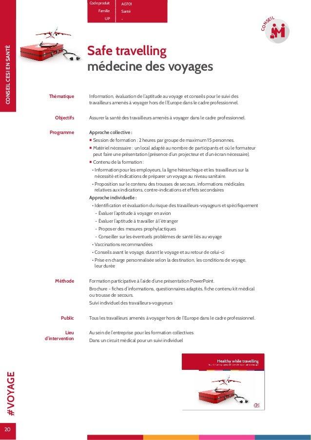 20 CONSEILCESIENSANTÉ 20 CON SEIL Code produit A0701 Famille Santé UP - Safe travelling médecine des voyages Thématique In...