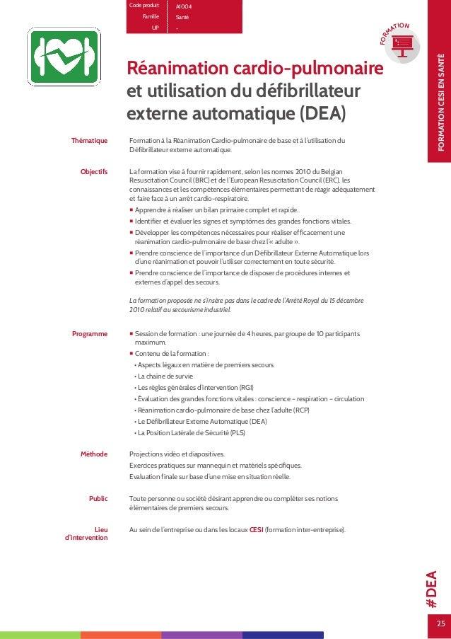 25 FORMATIONCESIENSANTÉ 25 FOR M ATION Réanimation cardio-pulmonaire et utilisation du défibrillateur externe automatique ...
