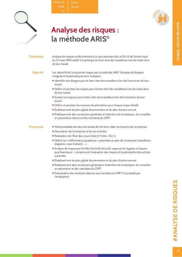 32 CONSEILCESIENSÉCURITÉ 32 CON SEIL Méthode L' ARIS© est une méthode d'analyse de risques qui identifie les dangers et év...