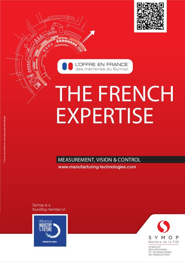 THE FRENCH EXPERTISE MEASUREMENT, VISION & CONTROL www.symop.com *Frenchassociationformanufacturingtechnologies www.manufa...