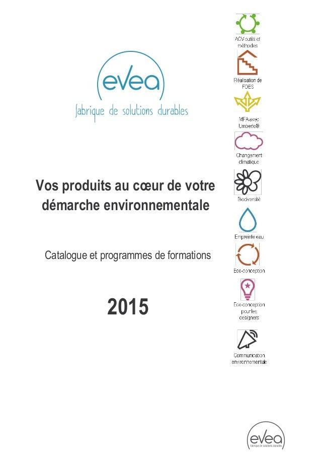 Vos produits au coeur de votre  démarche environnementale  Catalogue et programmes de formations  2015