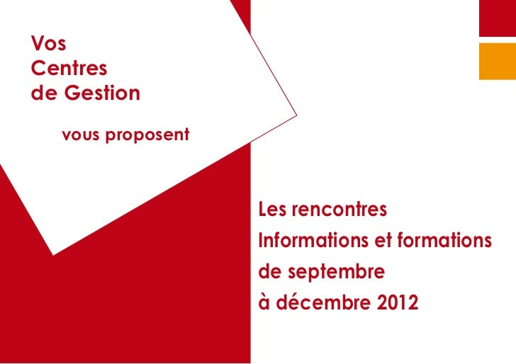 VosCentresde Gestion	   vous proposent                     Les rencontres                     Informations et formations  ...