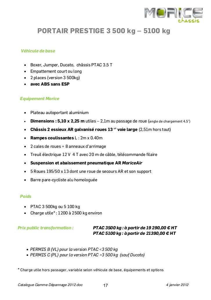 PORTAIR PRESTIGE 3 500 kg – 5100 kg Véhicule de base   •    Boxer, Jumper, Ducato, châssis PTAC 3.5 T   •    Empattement c...
