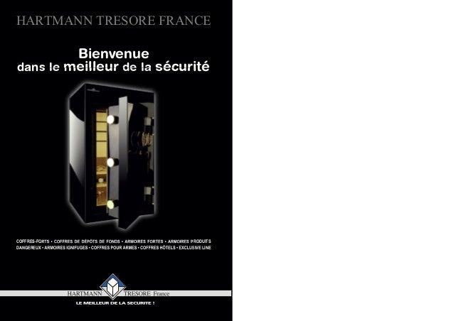 HARTMANN TRESORE FRANCE         Bienvenuedans le meilleur de la sécuritéCOFFRES-FORTS • COFFRES DE DÉPÔTS DE FONDS • ARMOI...