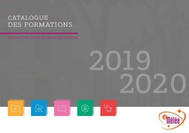 2019 2020 CATALOGUE DES FORMATIONS FORMATIONS INTER ET INTRA-ENTREPRISE