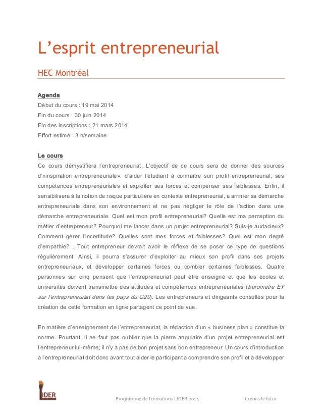 L'esprit entrepreneurial HEC Montréal Agenda Début du cours : 19 mai 2014 Fin du cours : 30 juin 2014 Fin des inscriptions...