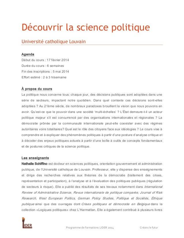 Découvrir la science politique Université catholique Louvain Agenda Début du cours : 17 février 2014 Durée du cours : 6 se...