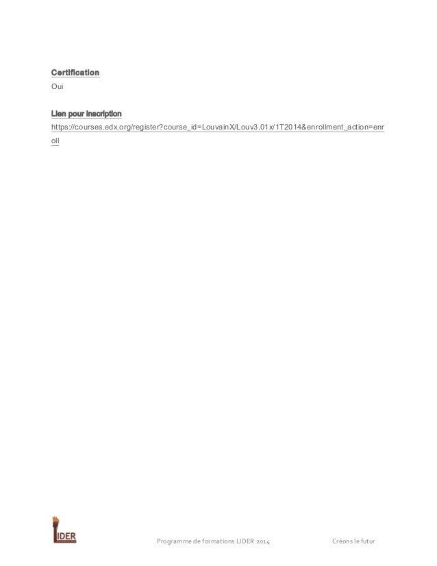Certification Oui Lien pour inscription https://courses.edx.org/register?course_id=LouvainX/Louv3.01x/1T2014&enrollment_ac...