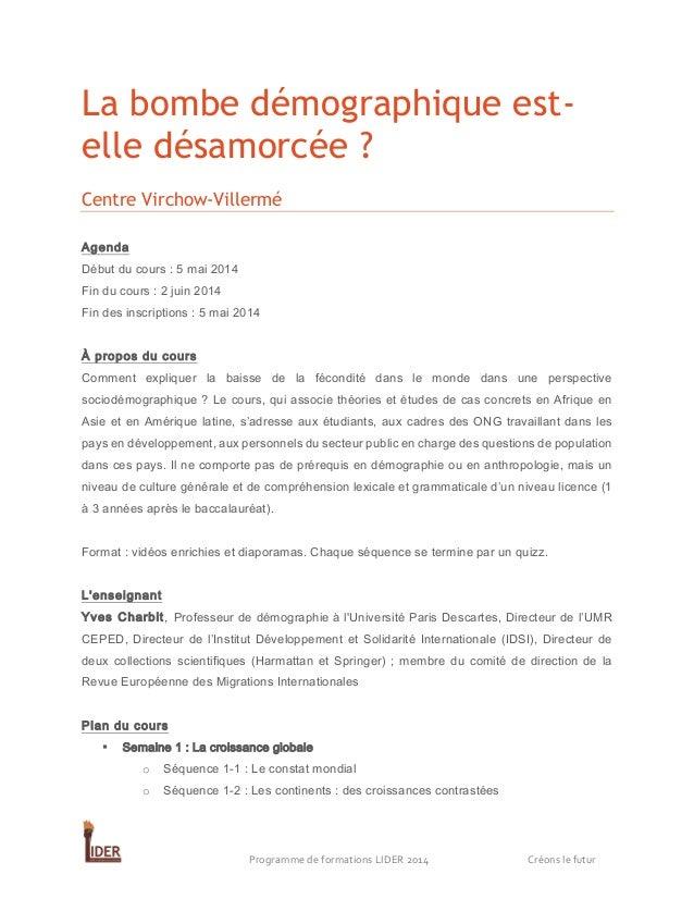 La bombe démographique estelle désamorcée ? Centre Virchow-Villermé Agenda Début du cours : 5 mai 2014 Fin du cours : 2 ju...